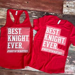 BEST KNIGHT EVER-Fenway Shirt/Tank