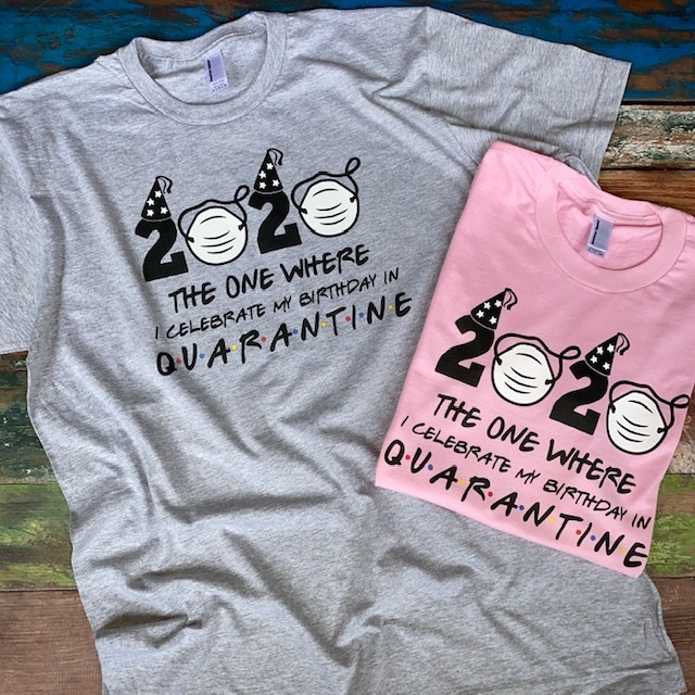 Quarantine Birthday Shirt