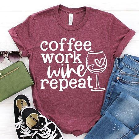 Coffee Work Wine Repeat